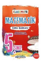Okyanus Yayınları - Okyanus Yayınları 5. Sınıf Classmate Matematik Soru Bankası