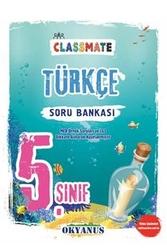 Okyanus Yayınları - Okyanus Yayınları 5. Sınıf Classmate Türkçe Soru Bankası