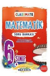 Okyanus Yayınları - Okyanus Yayınları 6. Sınıf Classmate Matematik Soru Bankası