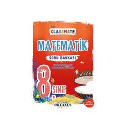 Okyanus Yayınları - Okyanus Yayınları 8. Sınıf Classmate Matematik Soru Bankası