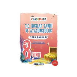 Okyanus Yayınları - Okyanus Yayınları 8. Sınıf Classmate T.C. İnkılap Tarihi ve Atatürkçülük Soru Bankası