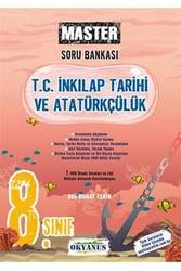 Okyanus Yayınları - Okyanus Yayınları 8. Sınıf Master T.C. İnkılap Tarihi ve Atatürkçülük Soru Bankası