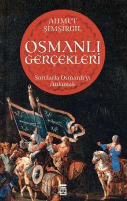 Osmanlı Gerçekleri Sorularla Osmanlıyı Anlamak Timaş Yayınları