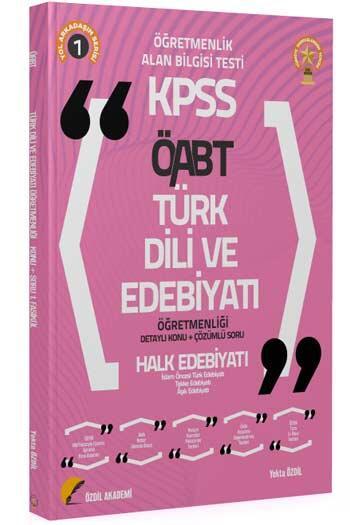 Özdil Akademi - Özdil Akademi 2021 ÖABT Türk Dili ve Edebiyatı 1. Kitap Halk Edebiyatı Konu Anlatımlı
