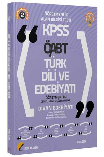 Özdil Akademi - Özdil Akademi 2021 ÖABT Türk Dili ve Edebiyatı 2. Kitap Divan Edebiyatı Konu Anlatımlı