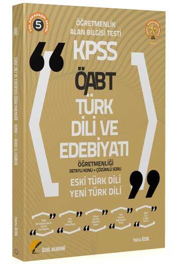 Özdil Akademi - Özdil Akademi 2021 ÖABT Türk Dili ve Edebiyatı 5. Kitap Eski Türk Dili-Yeni Türk Dili Konu Anlatımlı