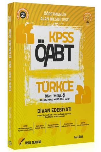 Özdil Akademi - Özdil Akademi 2021 ÖABT Türkçe Öğretmenliği 2. Kitap Divan Edebiyatı Konu Anlatımlı