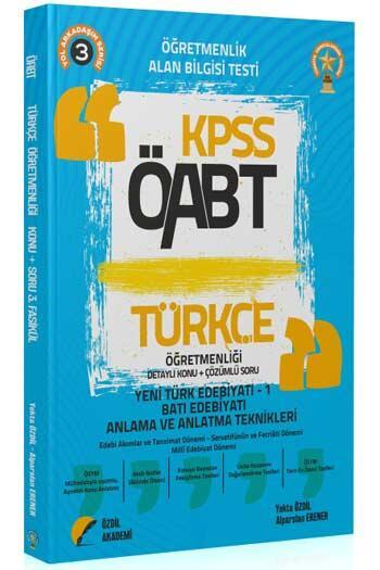 Özdil Akademi - Özdil Akademi 2021 ÖABT Türkçe Öğretmenliği 3. Kitap Yeni Türk Edebiyatı-1 Konu Anlatımlı