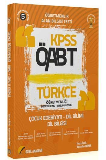Özdil Akademi - Özdil Akademi 2021 ÖABT Türkçe Öğretmenliği 5. Kitap Çocuk Edebiyatı Dil Bilimi Dil Bilgisi Konu Anlatımlı