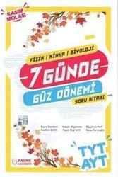 Palme Yayıncılık - Palme Yayınları TYT AYT Fizik Kimya Biyoloji 7 Günde Güz Dönemi Soru Kitabı