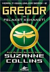 Pegasus Yayınları - Pegasus Yayınları Gregor ve Felaket Kehaneti