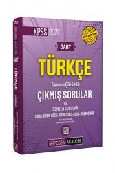 Pegem Akademi Yayıncılık - Pegem Yayınları 2021 KPSS ÖABT Türkçe Tamamı Çözümlü Çıkmış Sorular ve Benzer Sorular