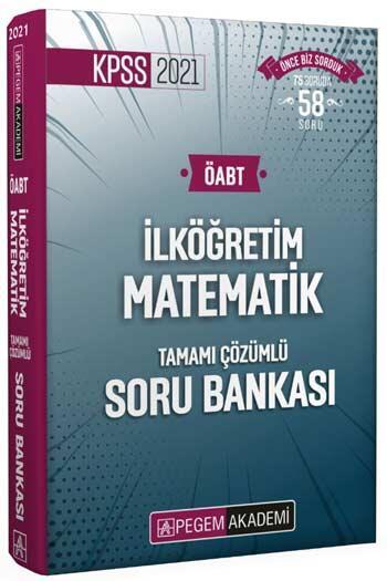 Pegem Akademi Yayıncılık - Pegem Yayınları 2021 ÖABT İlköğretim Matematik Öğretmenliği Tamamı Çözümlü Soru Bankası