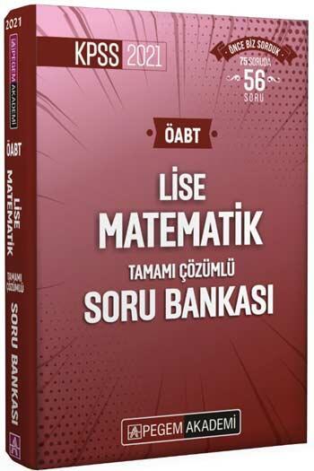 Pegem Akademi Yayıncılık - Pegem Yayınları 2021 ÖABT Lise Matematik Öğretmenliği Tamamı Çözümlü Soru Bankası