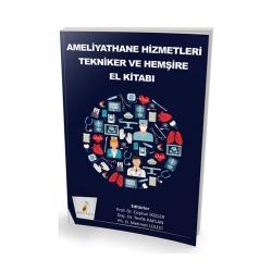 Pelikan Yayıncılık - Pelikan Yayıncılık Ameliyathane Hizmetleri Tekniker ve Hemşire El Kitabı