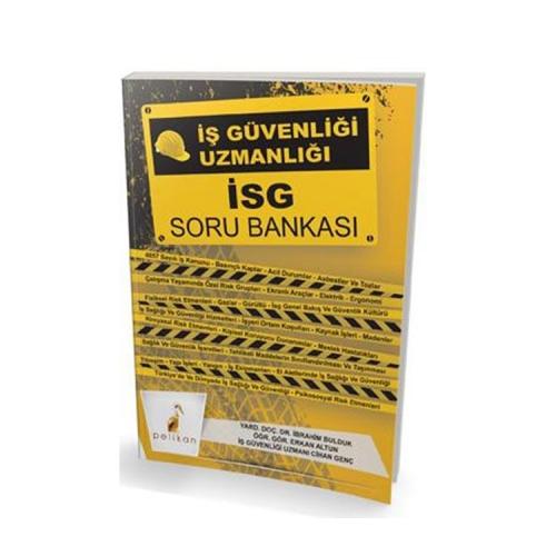 Pelikan Yayıncılık İş Güvenliği Uzmanlığı İSG Soru Bankası