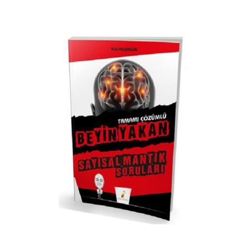 Pelikan Yayınları Beyin Yakan Tamamı Çözümlü Sayısal Mantık Soruları