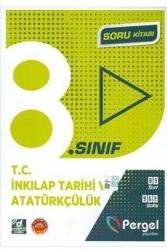 Pergel Yayınları - Pergel Yayınları 8. Sınıf T.C. İnkılap Tarihi ve Atatürkçülük Soru Kitabı