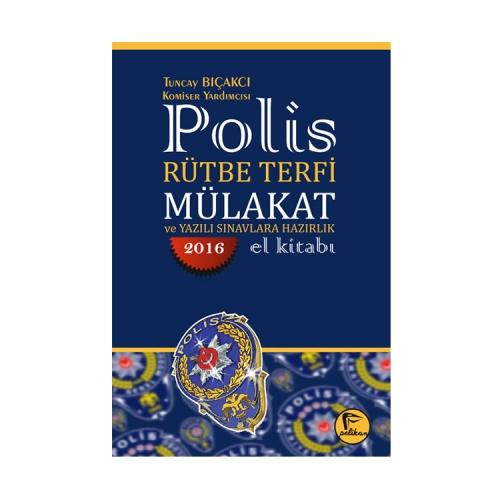 Polis Rütbe Terfi Mülakat ve Yazılı Sınavlara Hazırlık El Kitabı Pelikan Yayınları 2016