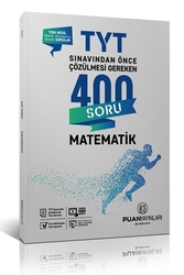 Puan Akademi Yayınları - Puan Yayınları TYT Matematik Sınavdan Önce Çözülmesi Gereken 400 Soru