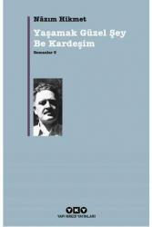 Yapı Kredi Yayınları - Romanlar 3 Yaşamak Güzel Şey Be Kardeşim Yapı Kredi Yayınları