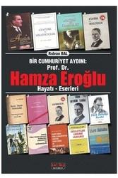 Savaş Yayınevi - Savaş Yayınları Bir Cumhuriyet Aydını Prof. Dr. Hamza Eroğlu Hayatı Eserleri