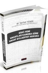 Savaş Yayınevi - Savaş Yayınları Eski-Yeni Vakıflar Kanununa Göre Vakıf Evladiyet Hukuku
