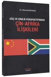 Savaş Yayınevi - Savaş Yayınları Güç ve Kimlik Perspektifinden Çin-Afrika İlişkileri