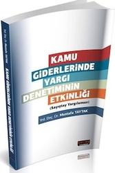 Savaş Yayınevi - Savaş Yayınları Kamu Giderlerinde Yargı Denetiminin Etkinliği Sayıştay Yargılaması