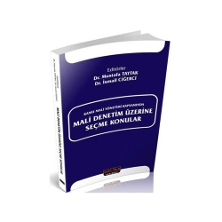 Savaş Yayınevi - Savaş Yayınları Kamu Mali Yönetimi Kapsamında Mali Denetim Üzerine Seçme Konular