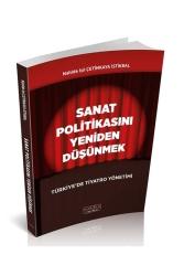 Savaş Yayınevi - Savaş Yayınları Sanat Politikasını Yeniden Düşünmek Türkiye'de Tiyatro Yönetimi