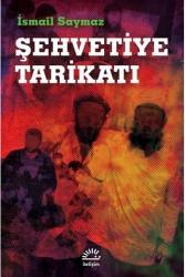 İletişim Yayıncılık - Şehvetiye Tarikatı İletişim Yayınları