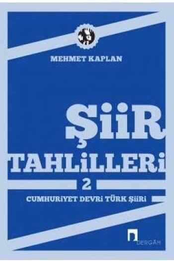 Dergah Yayınları - Şiir Tahlilleri 2 Cumhuriyet Devri Türk Şiiri Dergah Yayınları