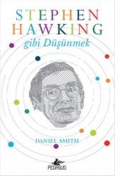 Pegasus Yayınları - Stephen Hawking Gibi Düşünmek Pegasus Yayınları