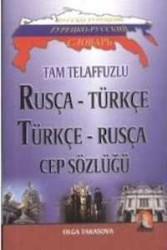Kapadokya Yayınları - Tam Telaffuzlu Rusça - Türkçe Türkçe - Rusça Cep Sözlüğü