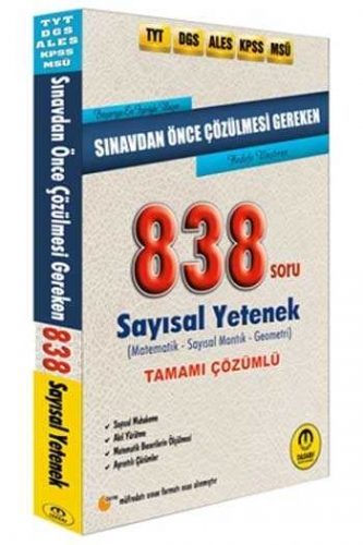 Tasarı Yayınları TYT DGS ALES KPSS MSÜ Sınavdan Önce Çözülmesi Gereken Tamamı Çözümlü Sayısal 838 Soru