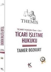 Kuram Kitap - Themis - Ticari İşletme Hukuku - Ticaret Hukuku Özet - Cilt 1