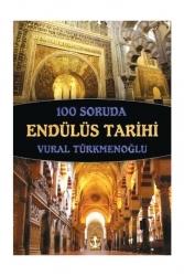Titanic Yayınları - Titanic Yayınları 100 Soruda Endülüs Tarihi