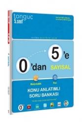 Tonguç Akademi - Tonguç Akademi 0 dan 5 e Sayısal Konu Anlatımlı Soru Bankası