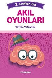 Tudem Yayınları - Tudem Yayınları 3. Sınıflar için Akıl Oyunları