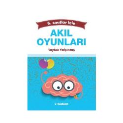 Tudem Yayınları - Tudem Yayınları 6. Sınıflar İçin Akıl Oyunları