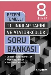 Tudem Yayınları - Tudem Yayınları 8. Sınıf T.C. İnkılap Tarihi ve Atatürkçülük Beceri Temelli Soru Bankası