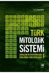 Ötüken Neşriyat - Türk Mitolojik Sistemi 1 Ötüken Neşriyat