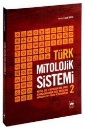 Ötüken Neşriyat - Türk Mitolojik Sistemi 2 Ötüken Neşriyat