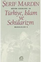 İletişim Yayınları - Türkiye, İslam ve Sekülarizm İletişim Yayınları