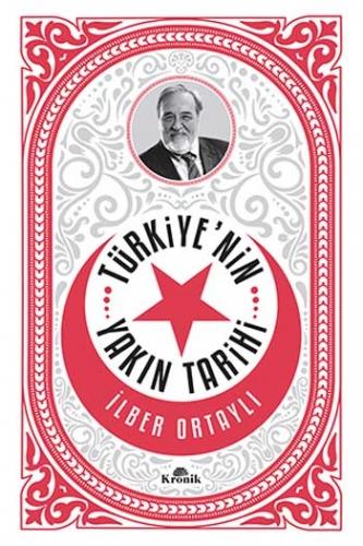 Türkiyenin Yakın Tarihi İlber Ortaylı Kronik Kitap