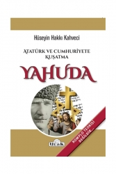 Ulak Yayıncılık - Ulak Yayıncılık Atatürk ve Cumhuriyete Kuşatma Yahuda