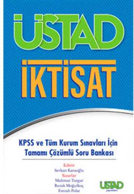 Üstad Yayınları KPSS ve Tüm Kurum Sınavları İçin Üstad İktisat Tamamı Çözümlü Soru Bankası