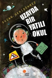 Günışığı Kitaplığı - Uzayda Bir Yatılı Okul Günışığı Kitaplığı