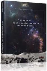 Savaş Yayınevi - Uzayın ve Uzay Faaliyetlerinin Hukuki Rejimi